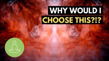 If I Created My Reality Before I Came (why did I choose this?!?) | Spiritual Awakening Explained