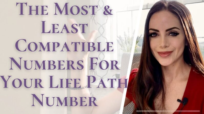 The Best and Worst Numbers For Your Life Path Number | Numerology Life Path Number Compatibility