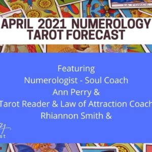 April 2021 Numerology - Tarot Forecast - Get ready to let go!