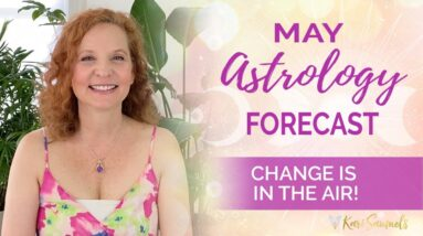 May 2021 Astrology Forecast - CHANGE IS IN THE AIR