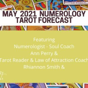 May 2021 Numerology - Tarot Forecast- Time for a Fresh Start!
