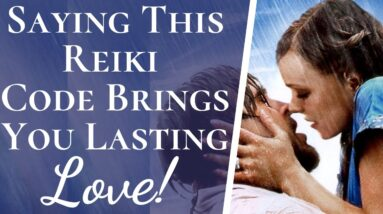 This Reiki Numerology Code Brings You Unconditional Love | Code That Attracts a Lasting Relationship