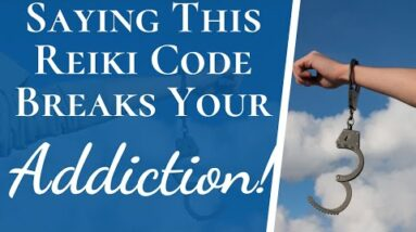 The Reiki Numerology Code That Breaks Your Addiction Forever | Overcome Any Addiction With This Code