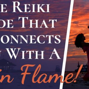 POWERFUL Reiki Numerology Code Reconnects You With A Twin Flame | Improve OR Bring Back Relationship