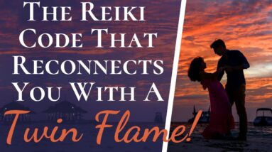 POWERFUL Reiki Numerology Code Reconnects You With A Twin Flame   Improve OR Bring Back Relationship