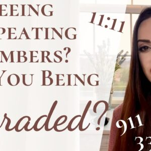 Seeing Repeating Numbers? Being Upgraded? 911 11:11 555 444 222 333 888 & More Angel Number Meanings